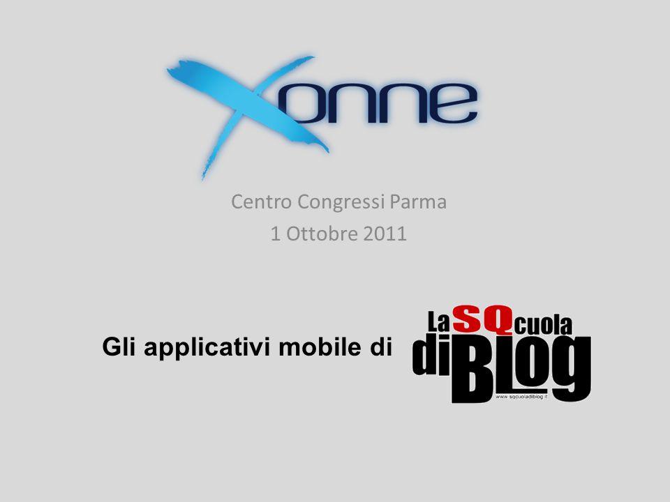 Centro Congressi Parma 1 Ottobre 2011 Gli applicativi mobile di