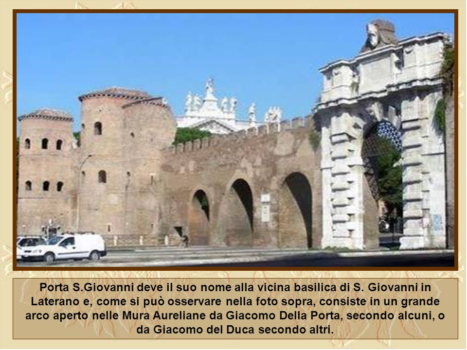 Porta S.Giovanni deve il suo nome alla vicina basilica di S.