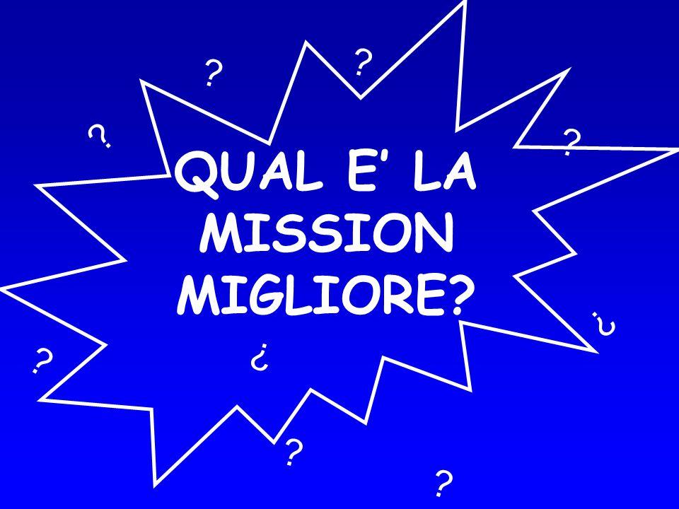 QUAL E' LA MISSION MIGLIORE