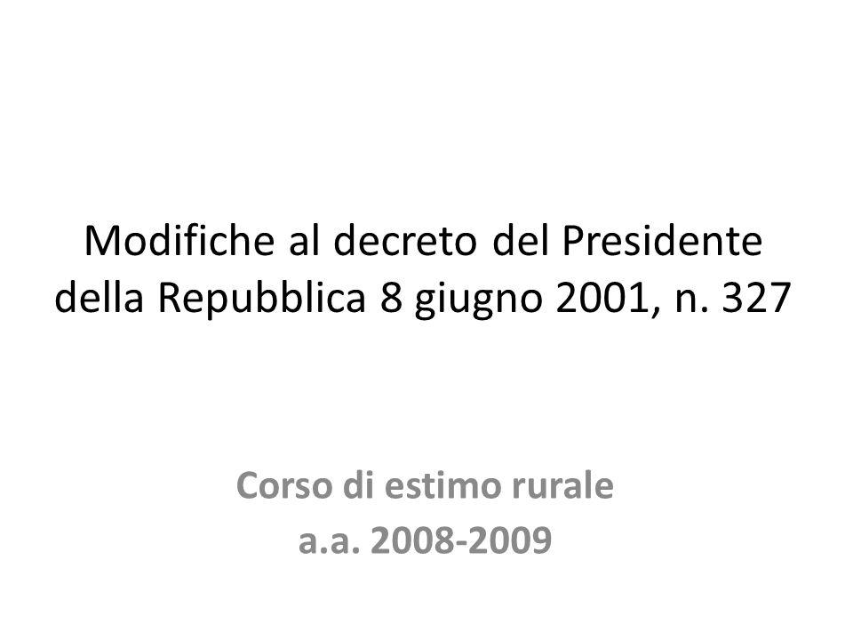 Modifiche al decreto del Presidente della Repubblica 8 giugno 2001, n. 327 Corso di estimo rurale a.a. 2008-2009