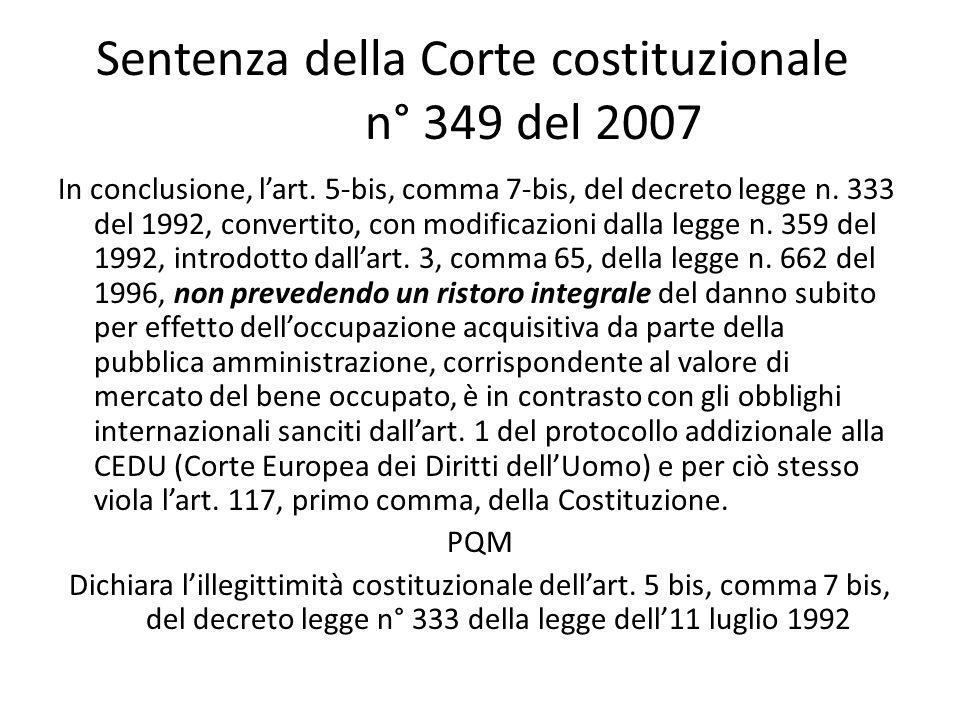 Sentenza della Corte costituzionale n° 349 del 2007 In conclusione, l'art. 5-bis, comma 7-bis, del decreto legge n. 333 del 1992, convertito, con modi