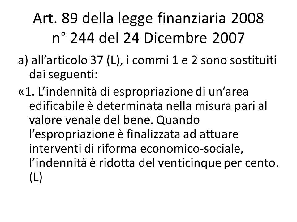Art. 89 della legge finanziaria 2008 n° 244 del 24 Dicembre 2007 a) all'articolo 37 (L), i commi 1 e 2 sono sostituiti dai seguenti: «1. L'indennità d