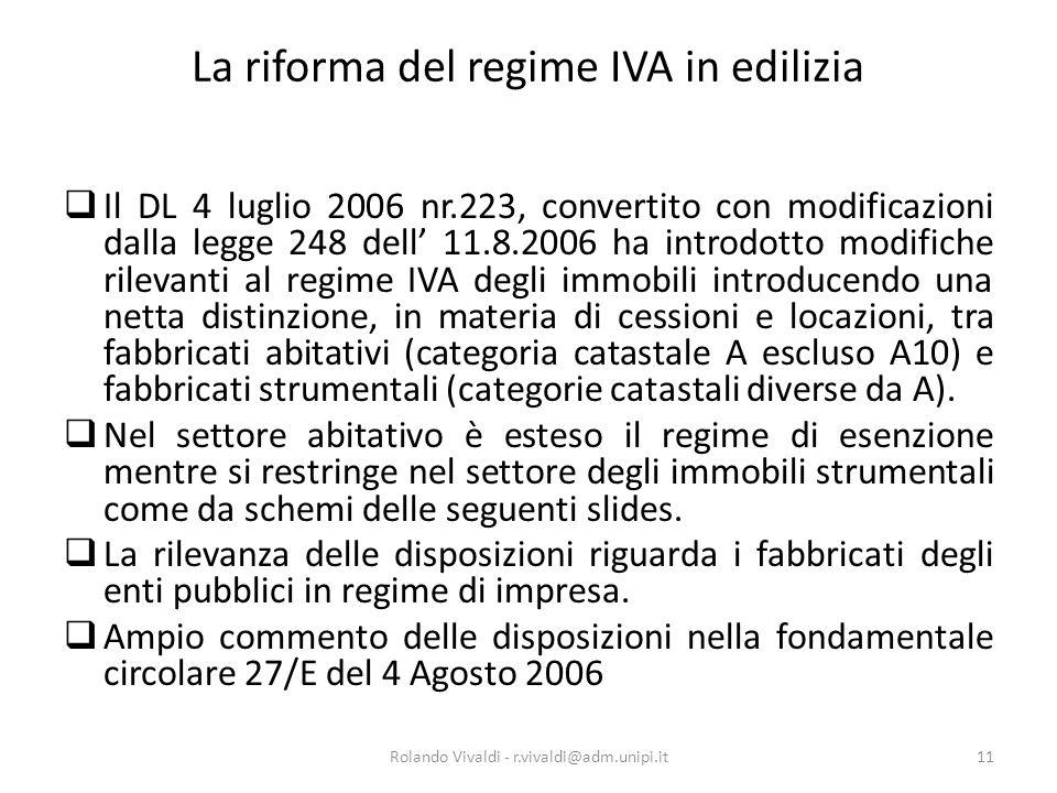 La riforma del regime IVA in edilizia  Il DL 4 luglio 2006 nr.223, convertito con modificazioni dalla legge 248 dell' 11.8.2006 ha introdotto modific