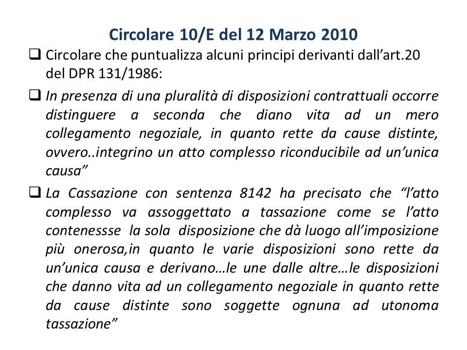 Circolare 10/E del 12 Marzo 2010  Circolare che puntualizza alcuni principi derivanti dall'art.20 del DPR 131/1986:  In presenza di una pluralità di