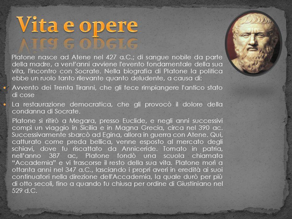 Platone nasce ad Atene nel 427 a.C.; di sangue nobile da parte della madre, a vent'anni avviene l'evento fondamentale della sua vita, l'incontro con S