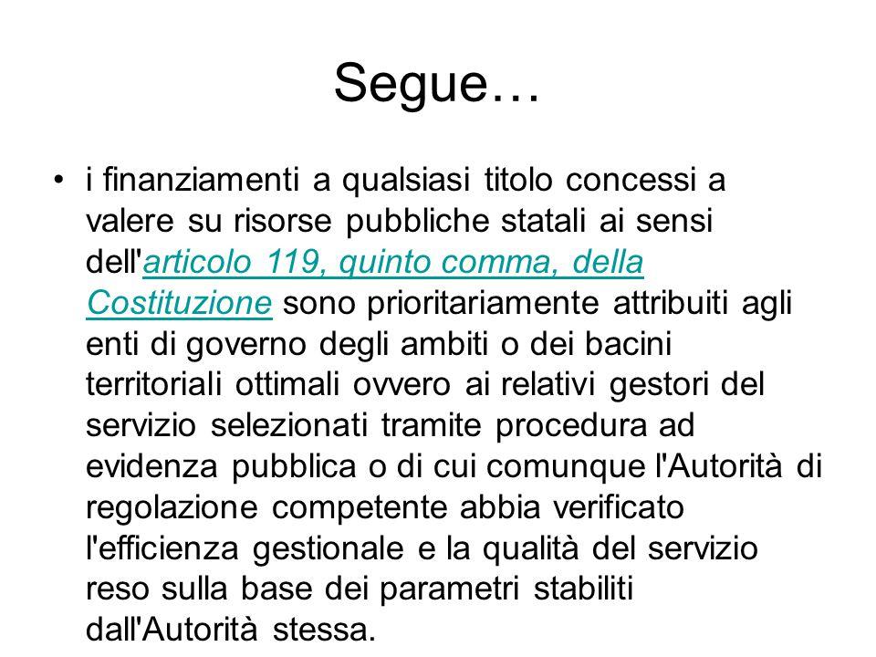 Segue… i finanziamenti a qualsiasi titolo concessi a valere su risorse pubbliche statali ai sensi dell'articolo 119, quinto comma, della Costituzione