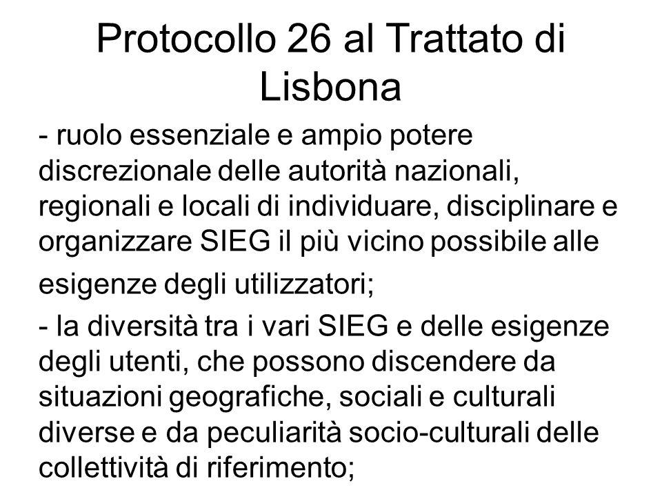 Protocollo 26 al Trattato di Lisbona - ruolo essenziale e ampio potere discrezionale delle autorità nazionali, regionali e locali di individuare, disc