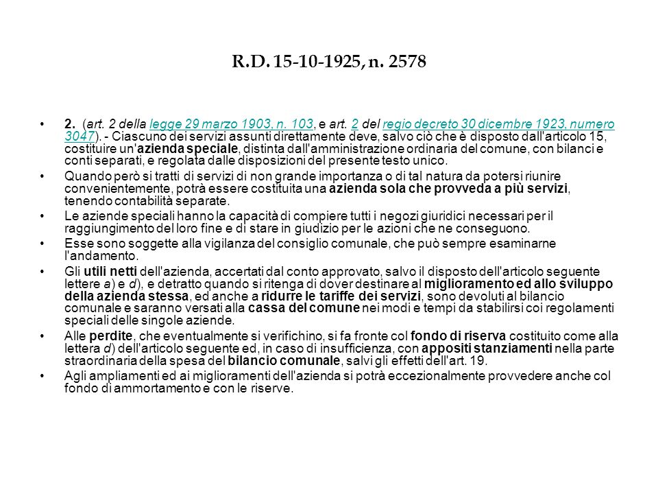 R.D. 15-10-1925, n. 2578 2. (art. 2 della legge 29 marzo 1903, n. 103, e art. 2 del regio decreto 30 dicembre 1923, numero 3047). - Ciascuno dei servi