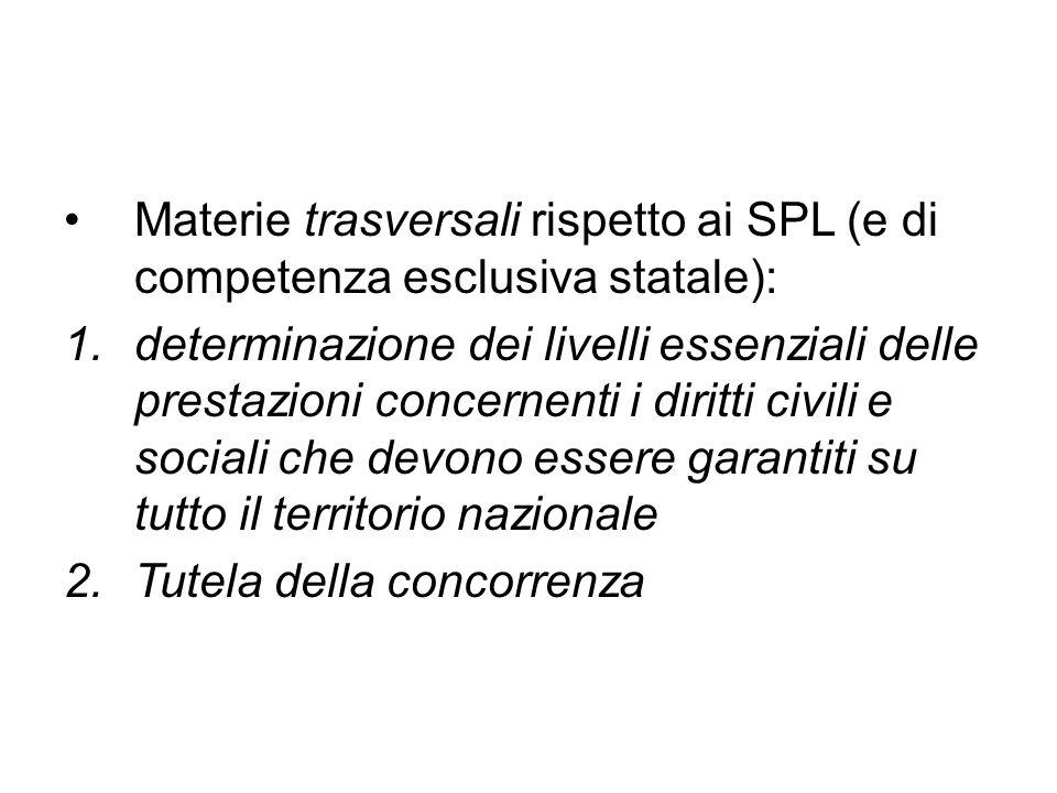 Materie trasversali rispetto ai SPL (e di competenza esclusiva statale): 1.determinazione dei livelli essenziali delle prestazioni concernenti i dirit