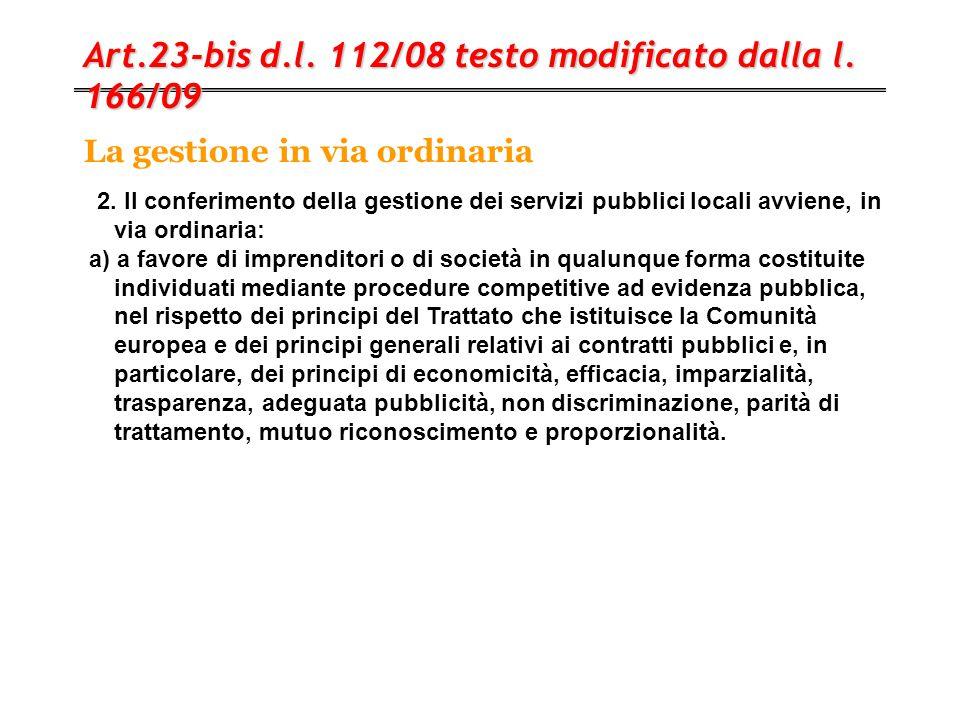 La gestione in via ordinaria Art.23-bis d.l. 112/08 testo modificato dalla l. 166/09 2. Il conferimento della gestione dei servizi pubblici locali avv