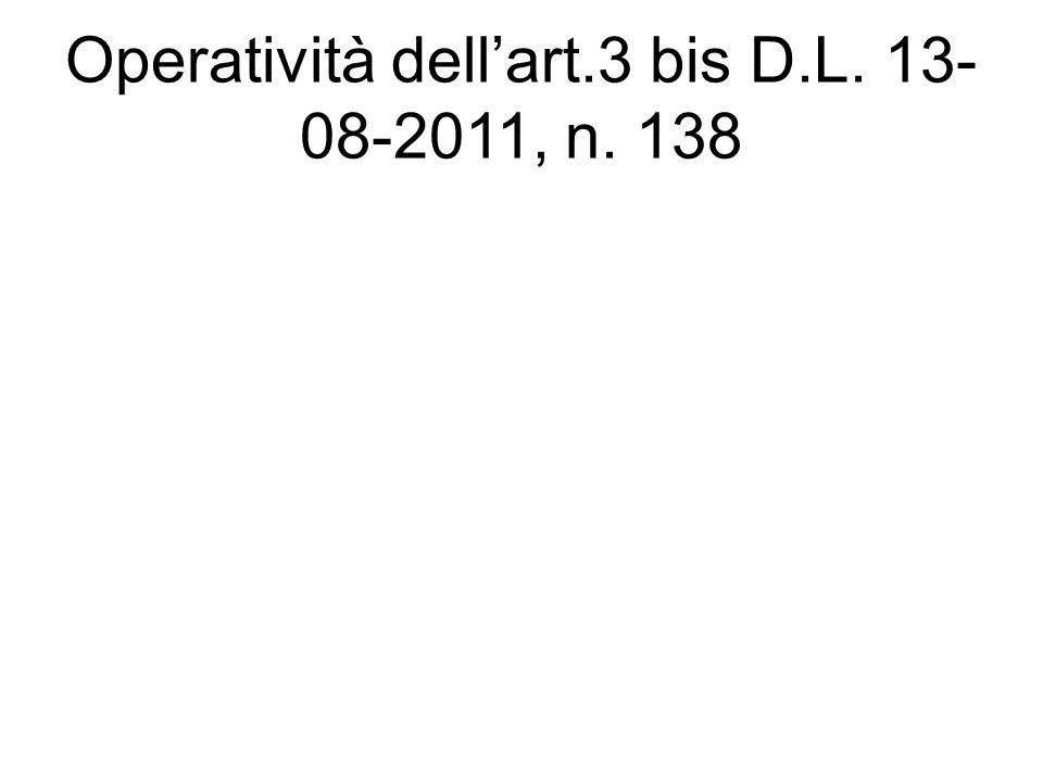 Operatività dell'art.3 bis D.L. 13- 08-2011, n. 138