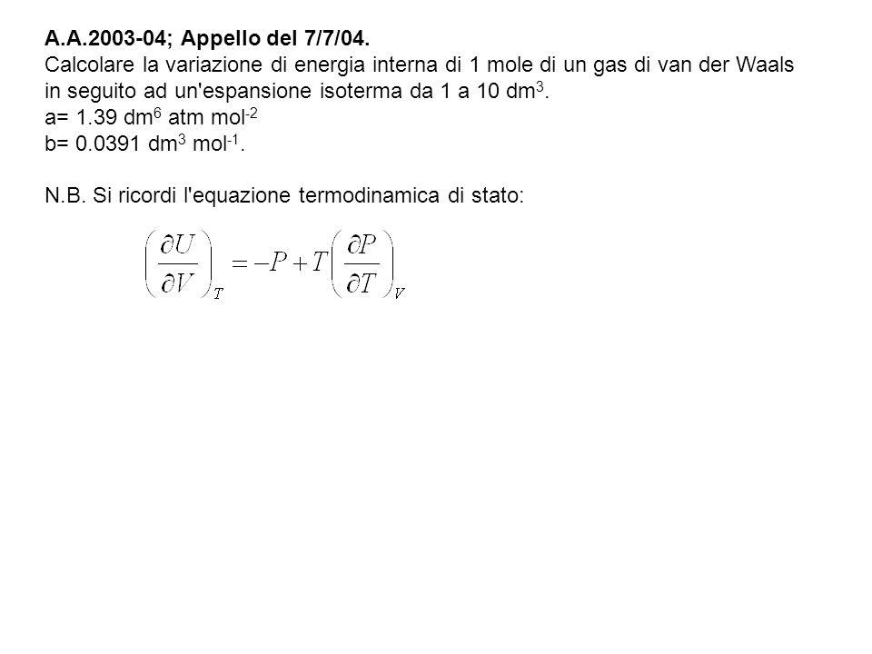 A.A.2003-04; Appello del 7/7/04. Calcolare la variazione di energia interna di 1 mole di un gas di van der Waals in seguito ad un'espansione isoterma