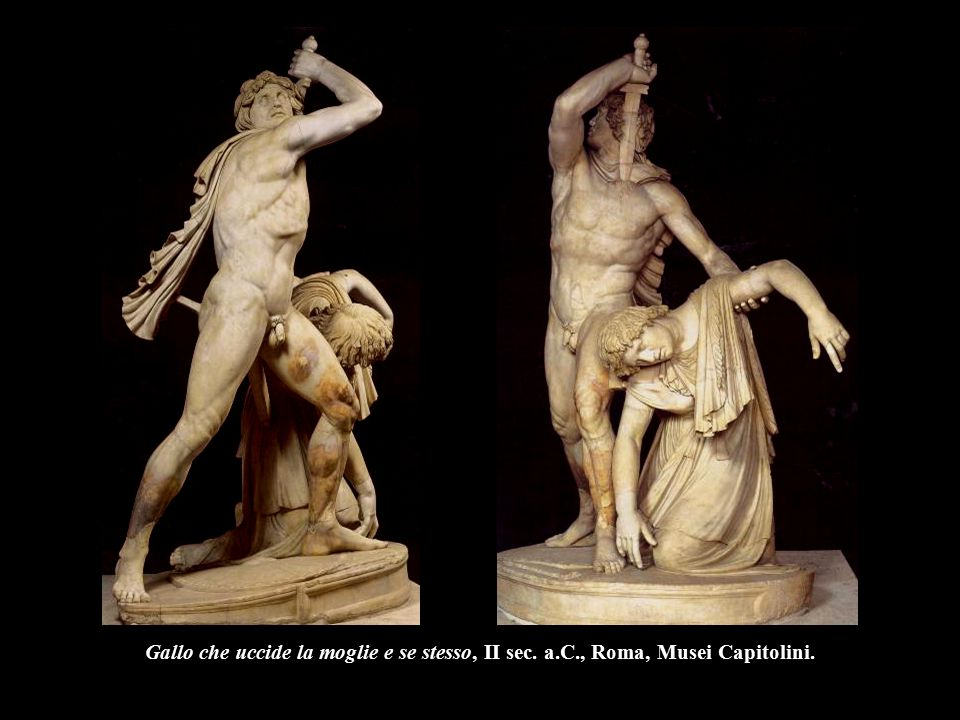 Gallo che uccide la moglie e se stesso, II sec. a.C., Roma, Musei Capitolini.