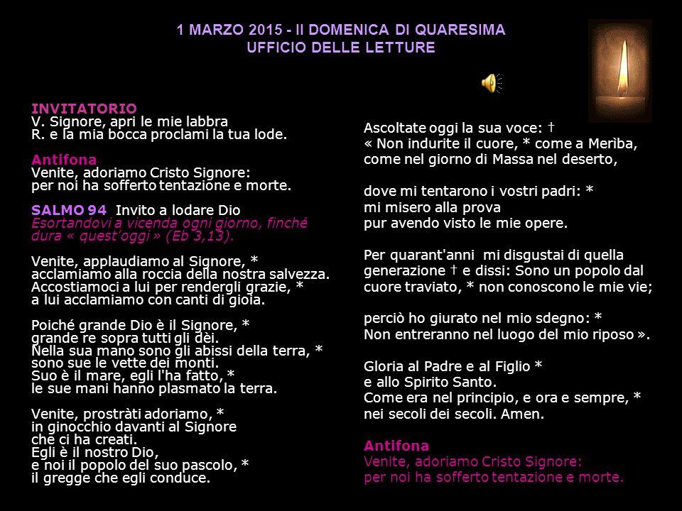 1 MARZO 2015 - II DOMENICA DI QUARESIMA UFFICIO DELLE LETTURE INVITATORIO V.