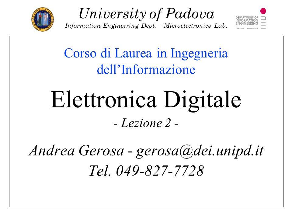 University of Padova Information Engineering Dept. – Microelectronics Lab. Corso di Laurea in Ingegneria dell'Informazione Elettronica Digitale - Lezi