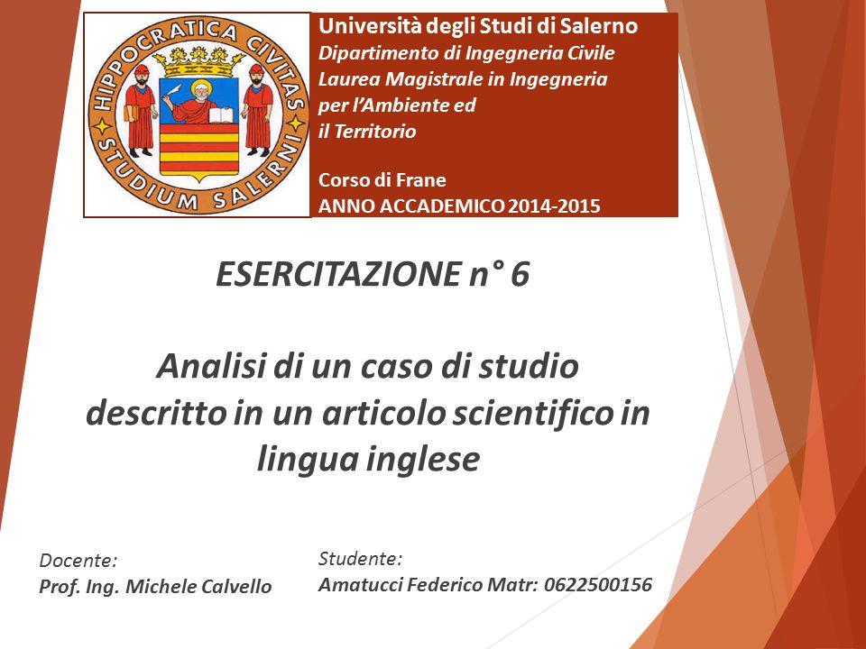 Università degli Studi di Salerno Dipartimento di Ingegneria Civile Laurea Magistrale in Ingegneria per l'Ambiente ed il Territorio Corso di Frane ANN
