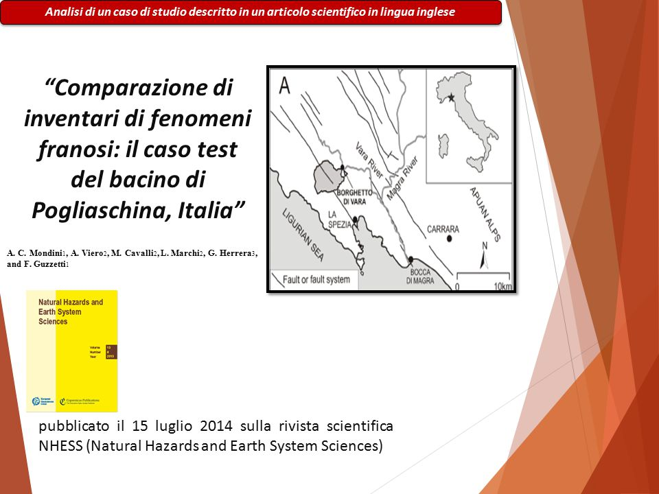 Analisi di un caso di studio descritto in un articolo scientifico in lingua inglese Comparazione di inventari di fenomeni franosi: il caso test del bacino di Pogliaschina, Italia pubblicato il 15 luglio 2014 sulla rivista scientifica NHESS (Natural Hazards and Earth System Sciences) A.