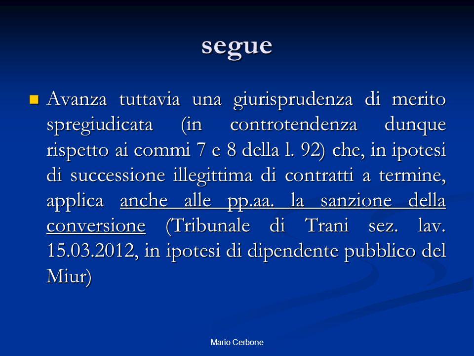 segue Avanza tuttavia una giurisprudenza di merito spregiudicata (in controtendenza dunque rispetto ai commi 7 e 8 della l.