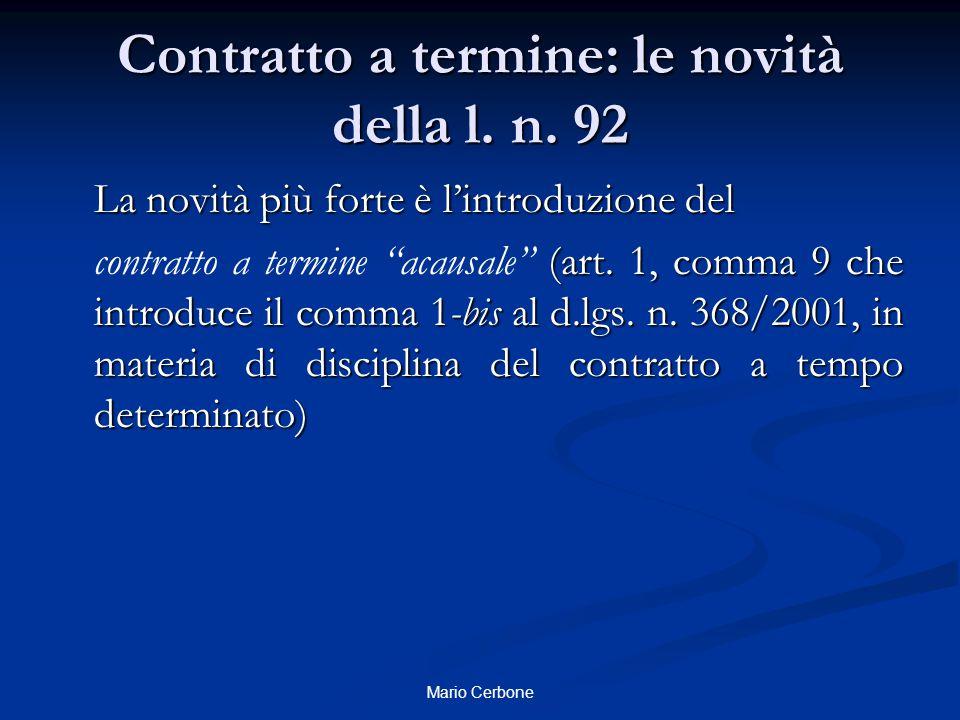 Contratto a termine: le novità della l. n. 92 La novità più forte è l'introduzione del (art.