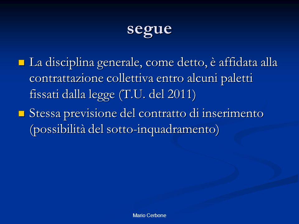 segue La disciplina generale, come detto, è affidata alla contrattazione collettiva entro alcuni paletti fissati dalla legge (T.U.