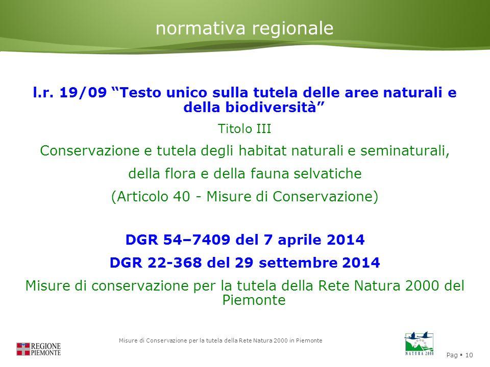 """Pag  10 Misure di Conservazione per la tutela della Rete Natura 2000 in Piemonte normativa regionale l.r. 19/09 """"Testo unico sulla tutela delle aree"""