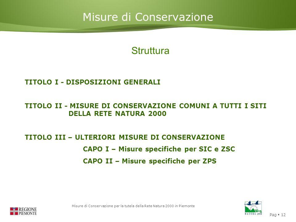 Pag  12 Misure di Conservazione per la tutela della Rete Natura 2000 in Piemonte Misure di Conservazione Struttura TITOLO I - DISPOSIZIONI GENERALI T