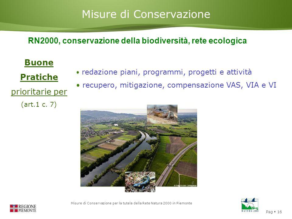 Pag  16 Misure di Conservazione per la tutela della Rete Natura 2000 in Piemonte Misure di Conservazione RN2000, conservazione della biodiversità, re