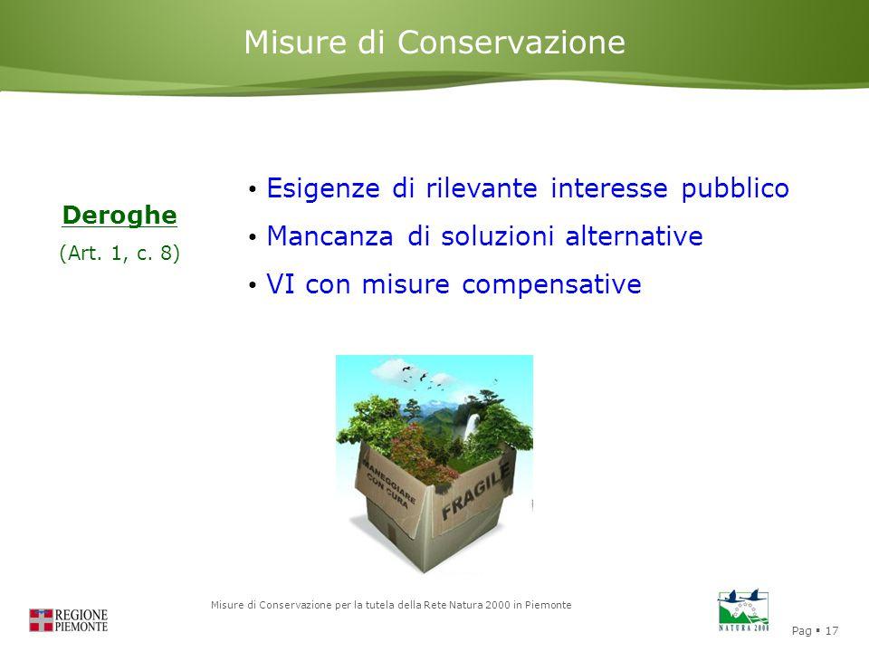 Pag  17 Misure di Conservazione per la tutela della Rete Natura 2000 in Piemonte Misure di Conservazione Deroghe (Art. 1, c. 8) Esigenze di rilevante