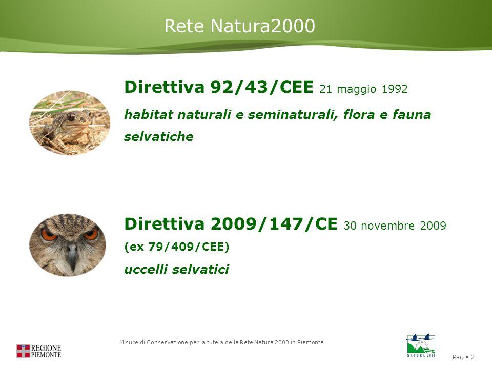 Pag  2 Misure di Conservazione per la tutela della Rete Natura 2000 in Piemonte Direttiva 92/43/CEE 21 maggio 1992 habitat naturali e seminaturali, f