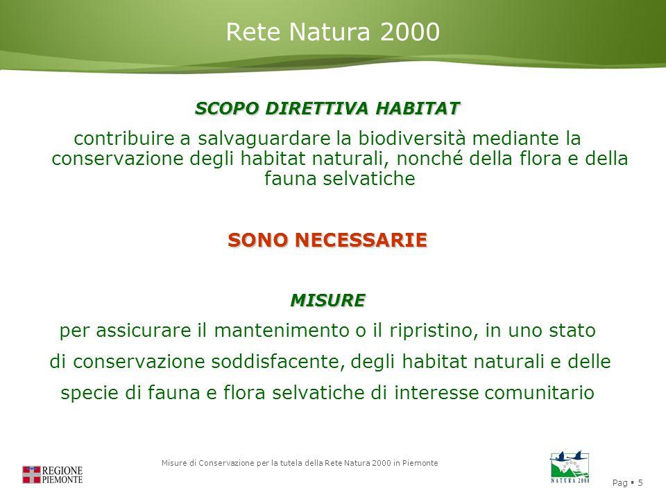 Pag  5 Misure di Conservazione per la tutela della Rete Natura 2000 in Piemonte Rete Natura 2000 SCOPO DIRETTIVA HABITAT contribuire a salvaguardare