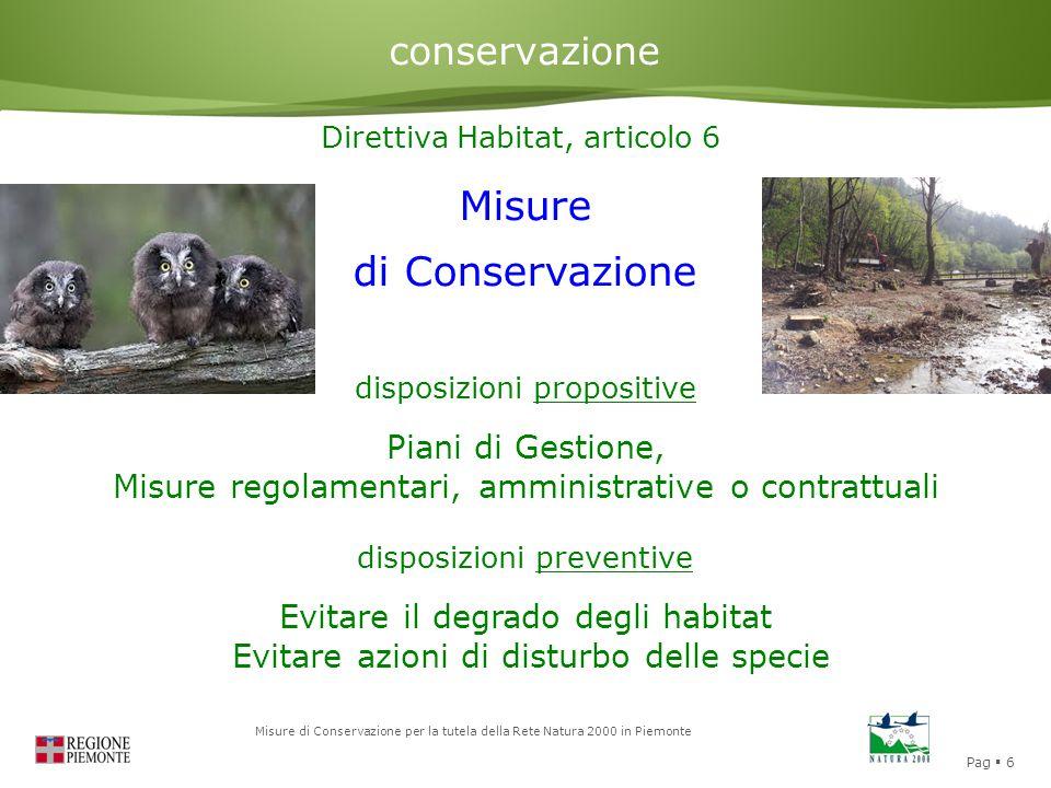 Pag  6 Misure di Conservazione per la tutela della Rete Natura 2000 in Piemonte conservazione Direttiva Habitat, articolo 6 Misure di Conservazione d