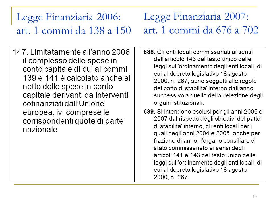 13 Legge Finanziaria 2006: art. 1 commi da 138 a 150 147.