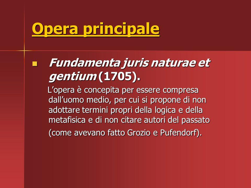 Opera principale Fundamenta juris naturae et gentium (1705). Fundamenta juris naturae et gentium (1705). L'opera è concepita per essere compresa dall'