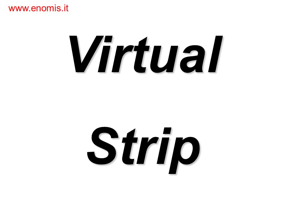 Virtual Strip www.enomis.it