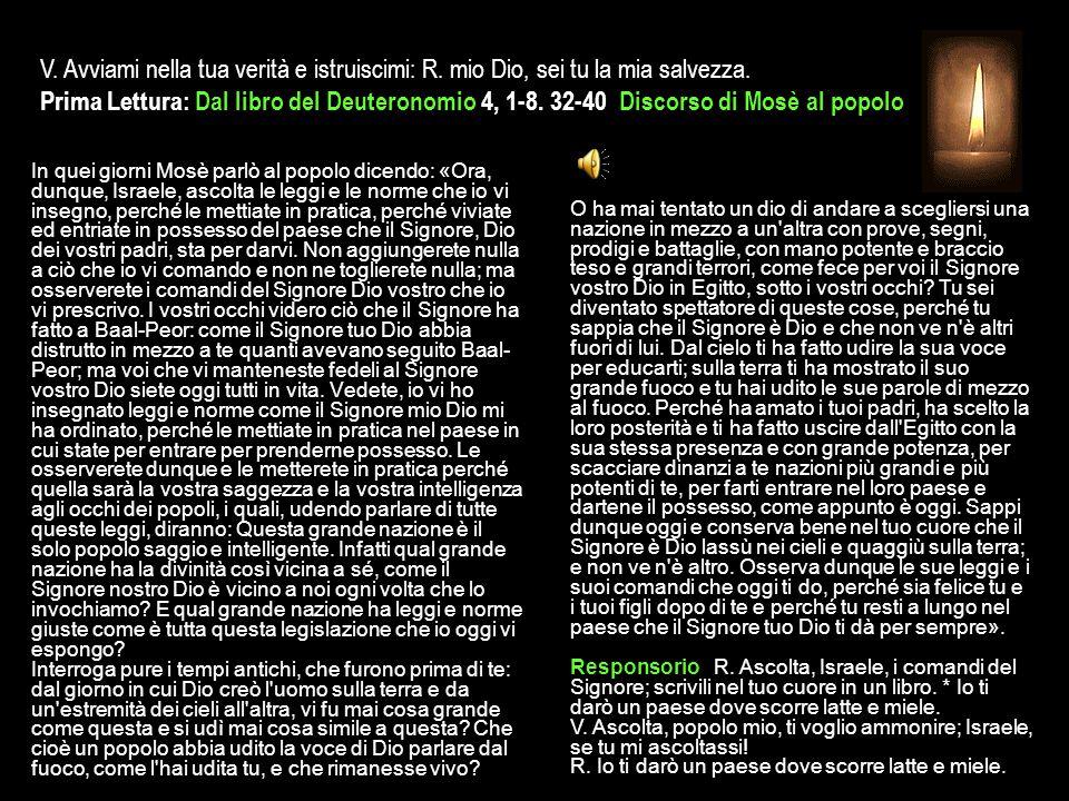 3^ Antifona Benedetto il Signore: il suo amore per me ha fatto meraviglie.