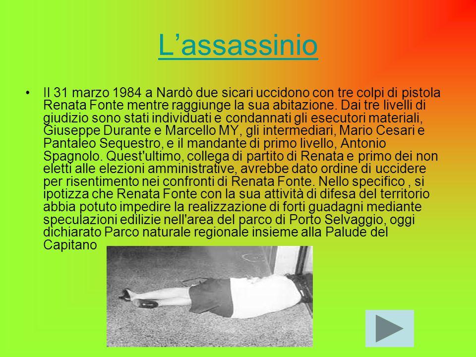 L'assassinio Il 31 marzo 1984 a Nardò due sicari uccidono con tre colpi di pistola Renata Fonte mentre raggiunge la sua abitazione.