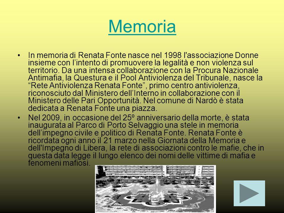 Memoria In memoria di Renata Fonte nasce nel 1998 l associazione Donne insieme con l'intento di promuovere la legalità e non violenza sul territorio.