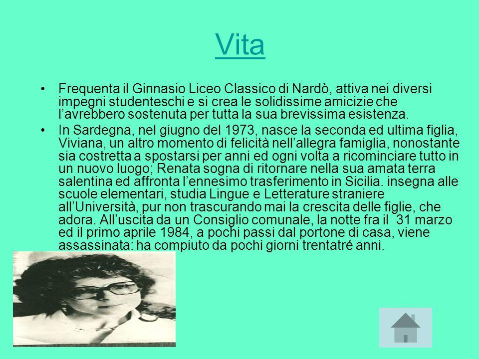 Vita Frequenta il Ginnasio Liceo Classico di Nardò, attiva nei diversi impegni studenteschi e si crea le solidissime amicizie che l'avrebbero sostenuta per tutta la sua brevissima esistenza.