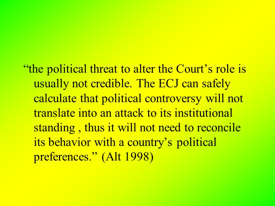 the political threat to alter the Court's role is usually not credible.
