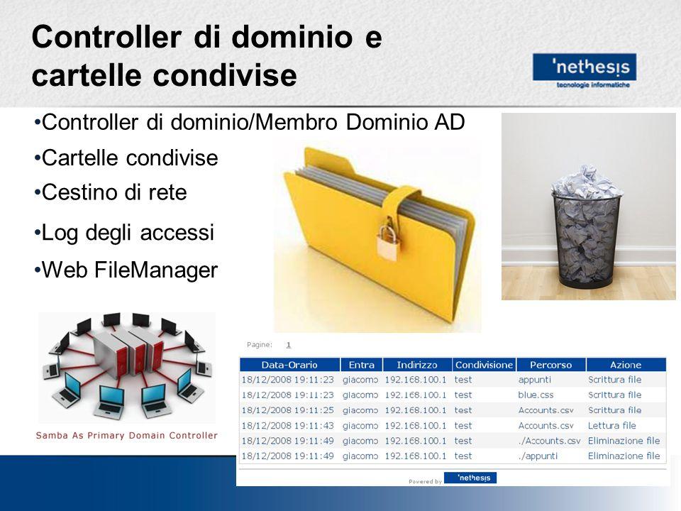 Controller di dominio e cartelle condivise Controller di dominio/Membro Dominio AD Cartelle condivise Cestino di rete Log degli accessi Web FileManager