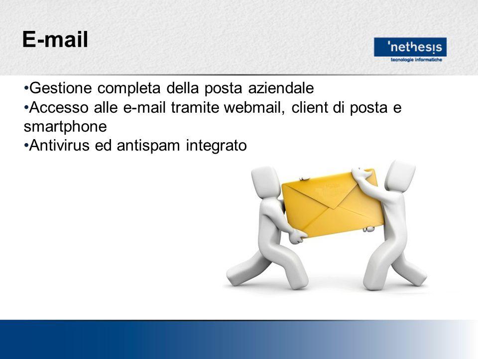 E-mail Gestione completa della posta aziendale Accesso alle e-mail tramite webmail, client di posta e smartphone Antivirus ed antispam integrato