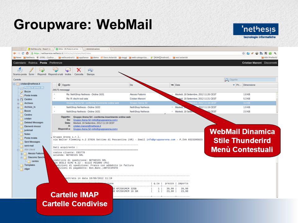 Groupware: WebMail WebMail Dinamica Stile Thunderird Menù Contestuali Cartelle IMAP Cartelle Condivise