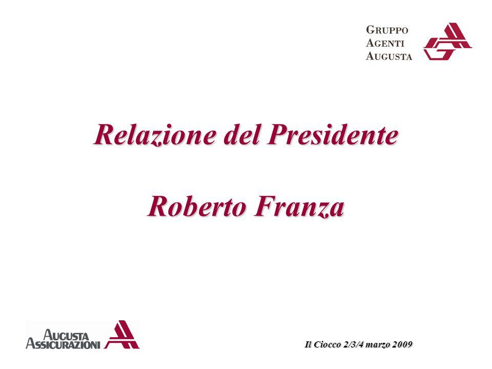 Relazione del Presidente Roberto Franza Il Ciocco 2/3/4 marzo 2009