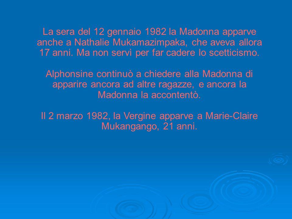 La sera del 12 gennaio 1982 la Madonna apparve anche a Nathalie Mukamazimpaka, che aveva allora 17 anni.