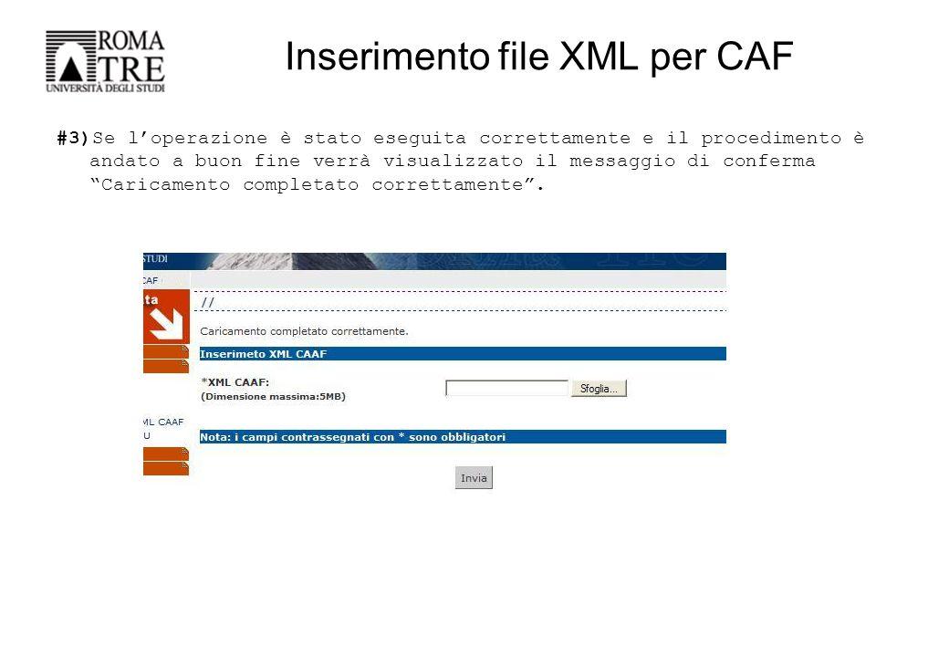 Inserimento file XML per CAF #3)Se l'operazione è stato eseguita correttamente e il procedimento è andato a buon fine verrà visualizzato il messaggio di conferma Caricamento completato correttamente .