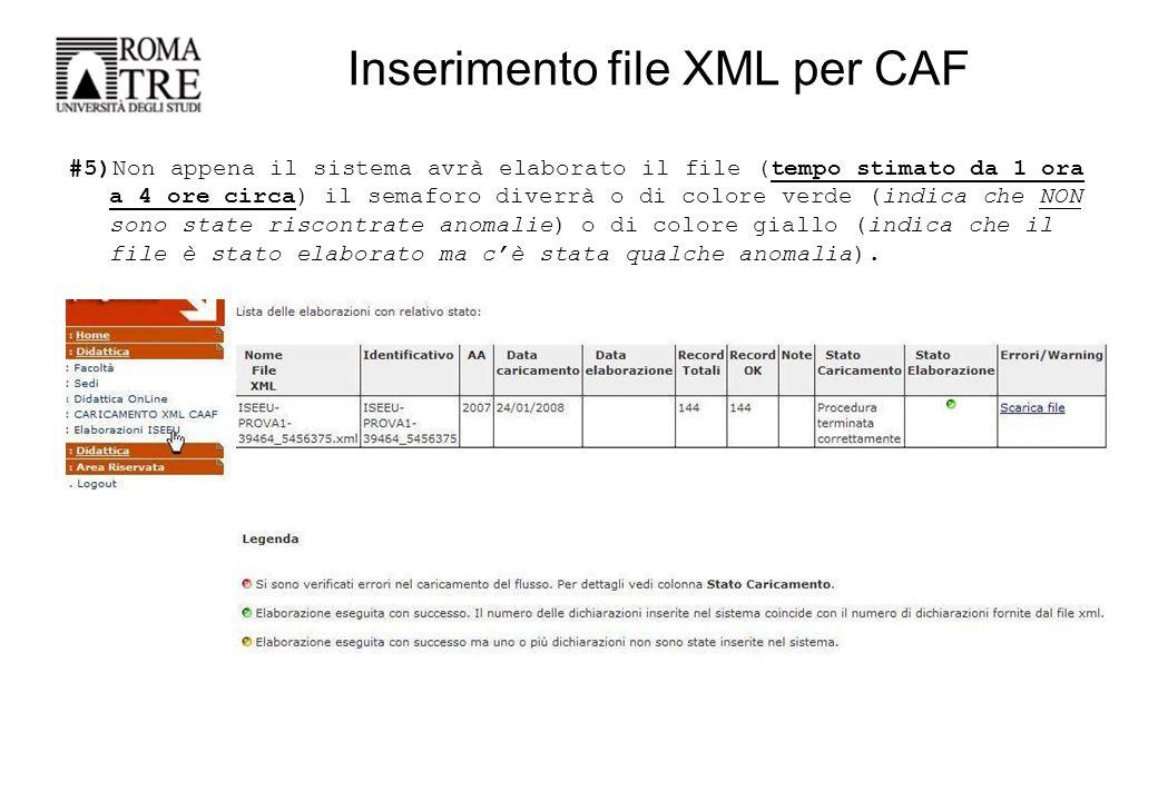 Inserimento file XML per CAF #6)Nel caso in cui il semaforo si presenti di colore giallo sarà possibile visualizzare il numero di record elaborati (sotto la voce Record OK) con successo relativamente al numero totale di record (sotto la voce Record Totali) contenuti nel file XML.