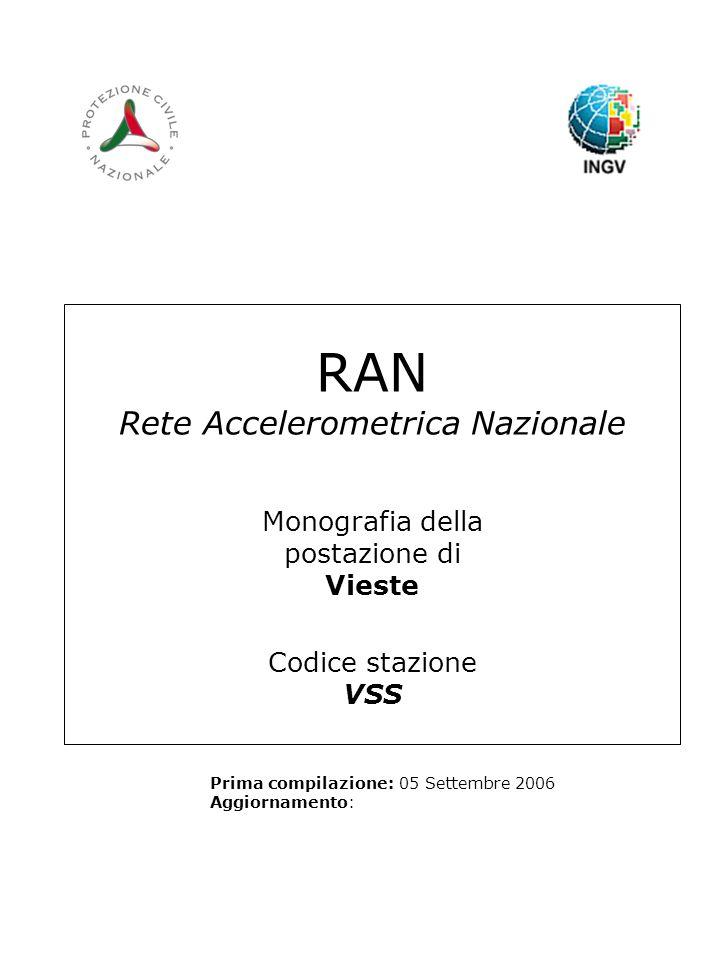 RAN Rete Accelerometrica Nazionale Monografia della postazione di Vieste Codice stazione VSS Prima compilazione: 05 Settembre 2006 Aggiornamento: