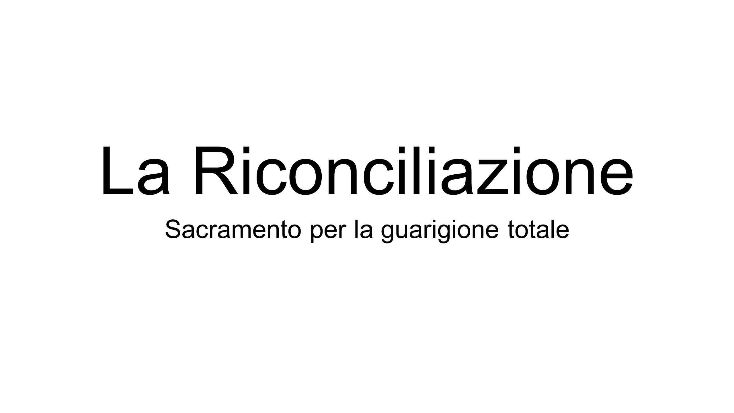 La Riconciliazione Sacramento per la guarigione totale