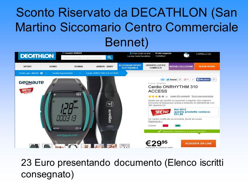 Sconto Riservato da DECATHLON (San Martino Siccomario Centro Commerciale Bennet) 23 Euro presentando documento (Elenco iscritti consegnato)