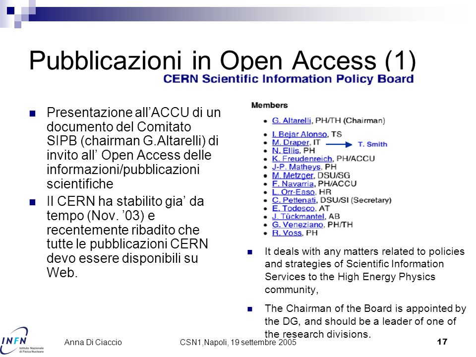 CSN1,Napoli, 19 settembre 200517 Anna Di Ciaccio Pubblicazioni in Open Access (1) It deals with any matters related to policies and strategies of Scie